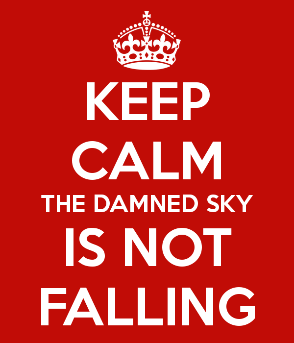 keep-calm-the-damned-sky-is-not-falling